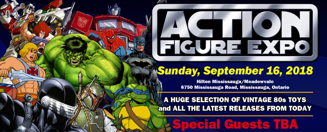 Action Figure Expo 2018 is September 16th in Mississauga Ontario