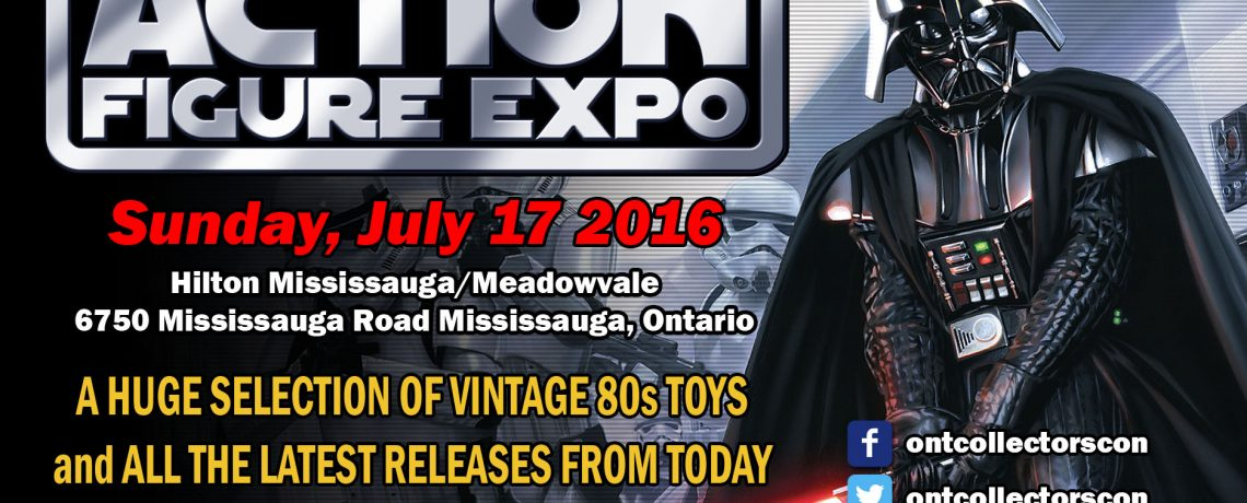 Action Figure Expo 2016 is July 17th in Mississauga Ontario