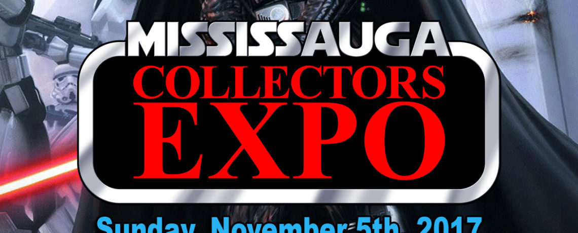Mississauga Collectors Expo 2017 is November 5th in Mississauga Ontario