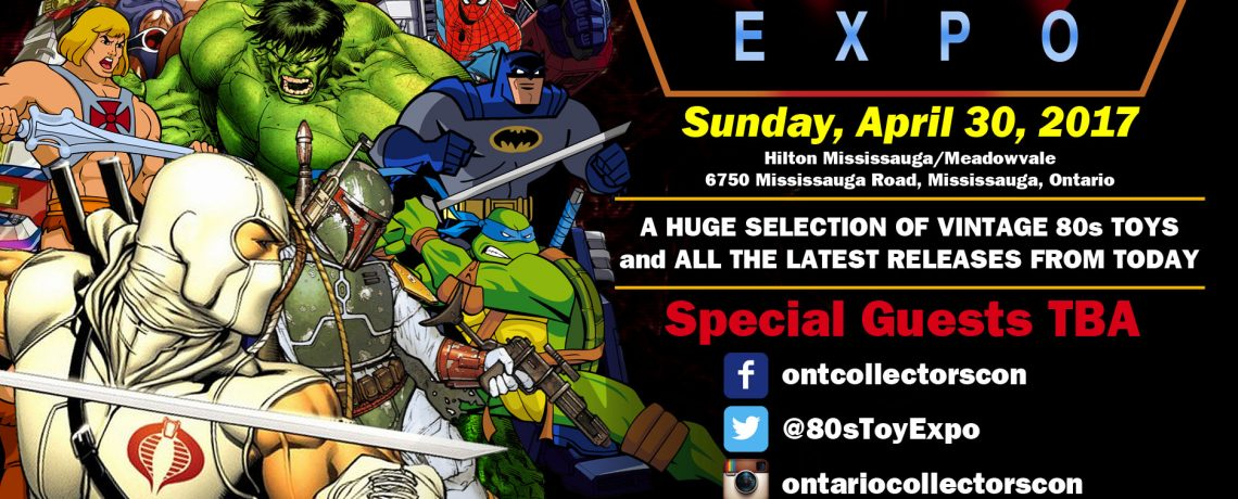 80s Toy Expo 2017 is April 30th in Mississauga Ontario