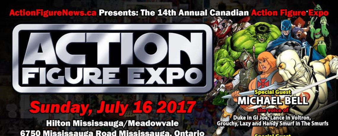 Action Figure Expo 2017 is July 16th in Mississauga Ontario