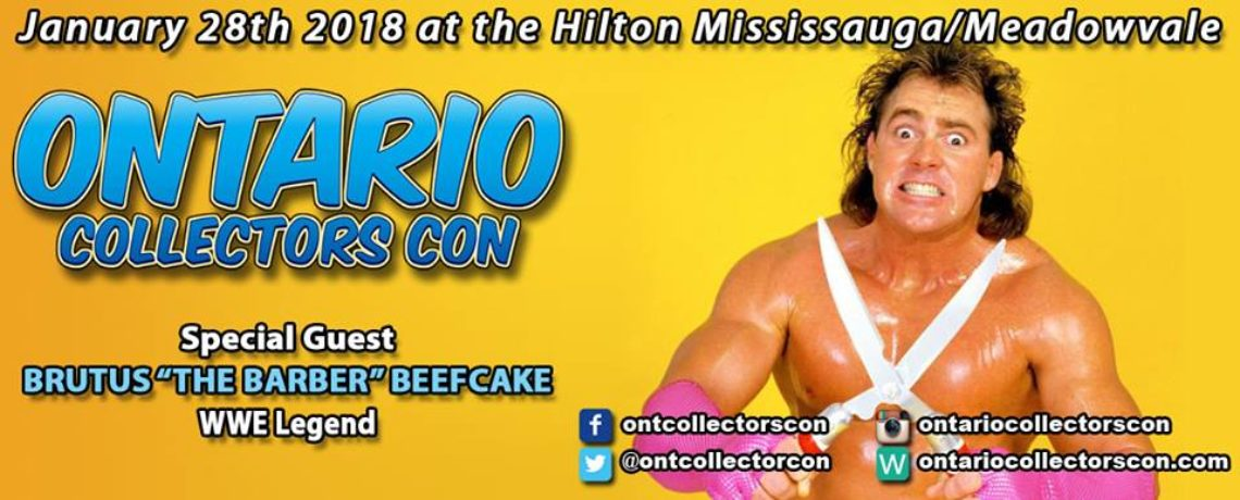 Meet WWE Legend Brutus The Barber Beefcake at Ontario Collectors Con 2018