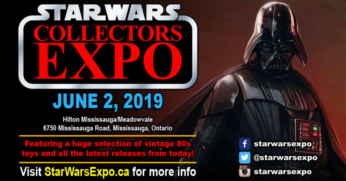 Star Wars Collectors Expo 2019 is June 2nd in Mississauga Ontario