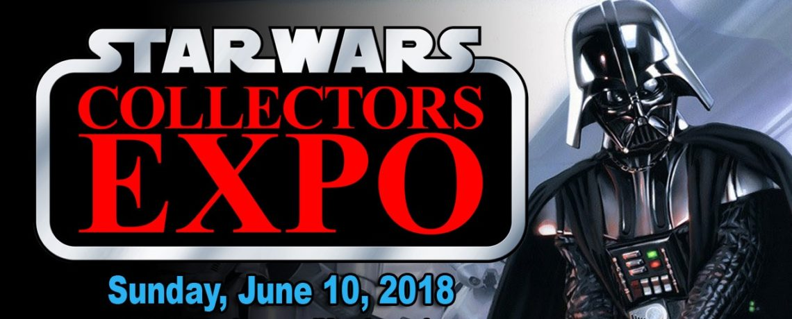 Star Wars Collectors Expo 2018 is June 10th in Mississauga Ontario