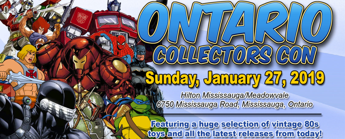 Ontario Collectors Con 2019 is January 27th in Mississauga Ontario