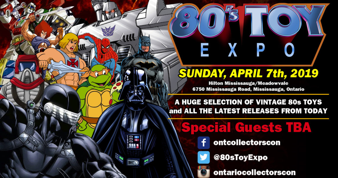 80s Toy Expo 2019 is April 7th in Mississauga Ontario