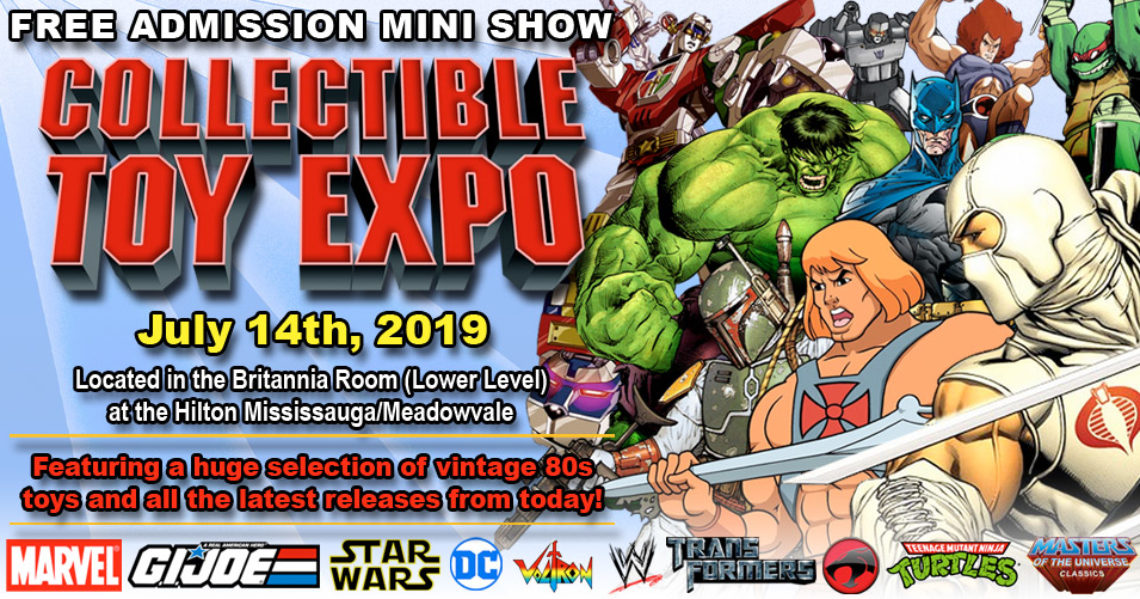 Collectible Toy Expo 2019 is July 14th in Mississauga Ontario