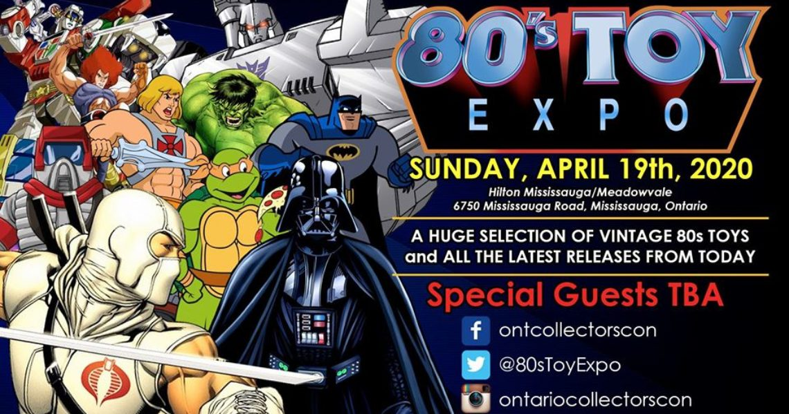 80s Toy Expo 2020 is April 19th in Mississauga Ontario